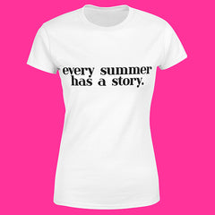 "T-Shirt Woman ""EVERY SUMMER HAS A STORY"""