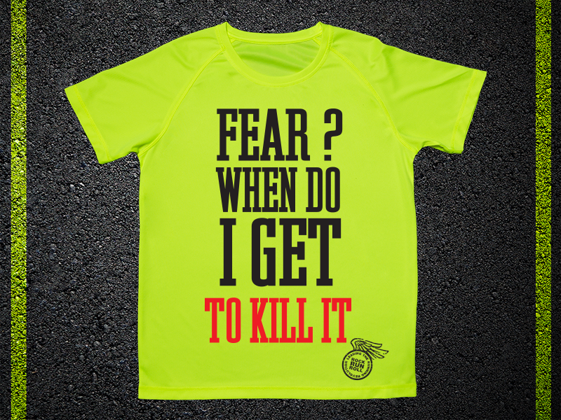 T Shirt Tecnica Fear? When Do I Get To Kill It
