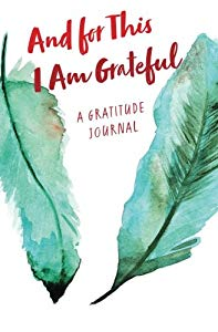 And for This I am Grateful: a gratitude journal (Feathers Edition)
