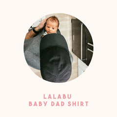 Lalabu Baby Dad Shirt