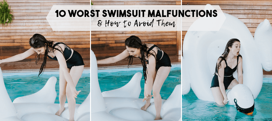 worst swimsuit malfunctions and how to avoid them