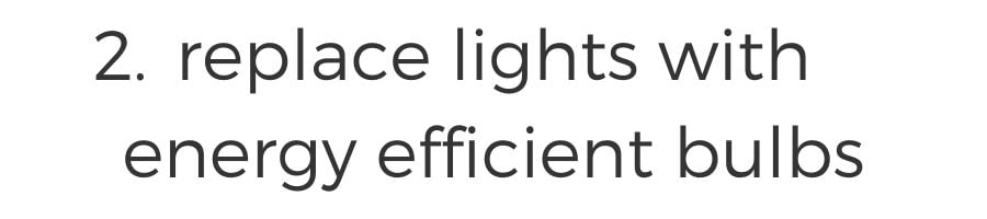 replace lights with energy efficient bulbs