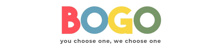 Bogo - you choose one, we choose one