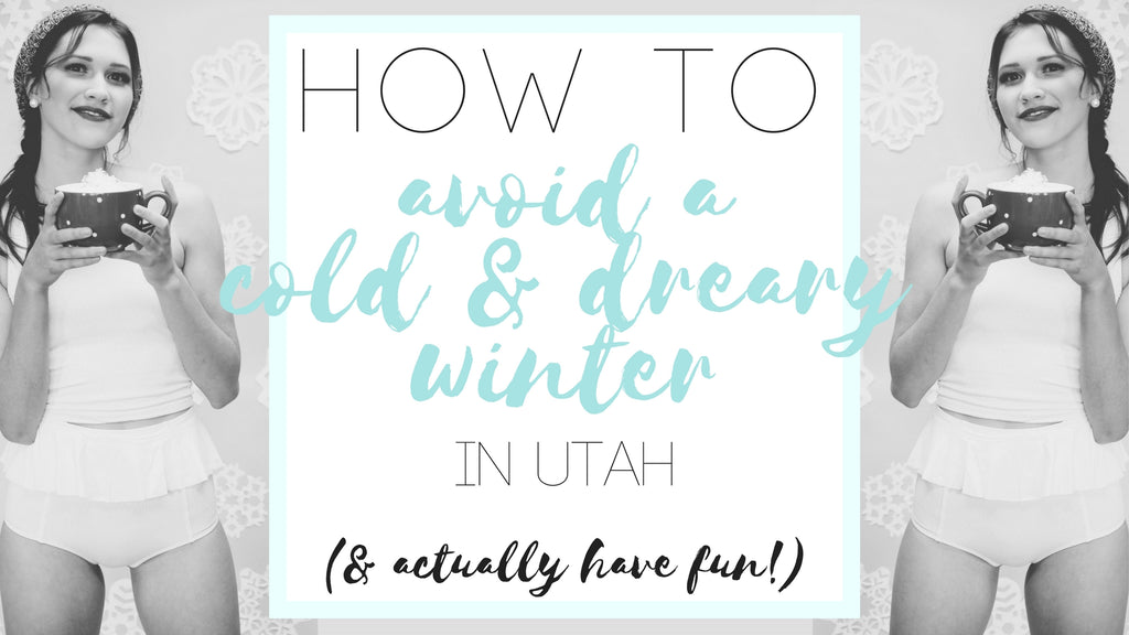 How to Avoid a Cold and Dreary Winter in Utah and actually have fun!