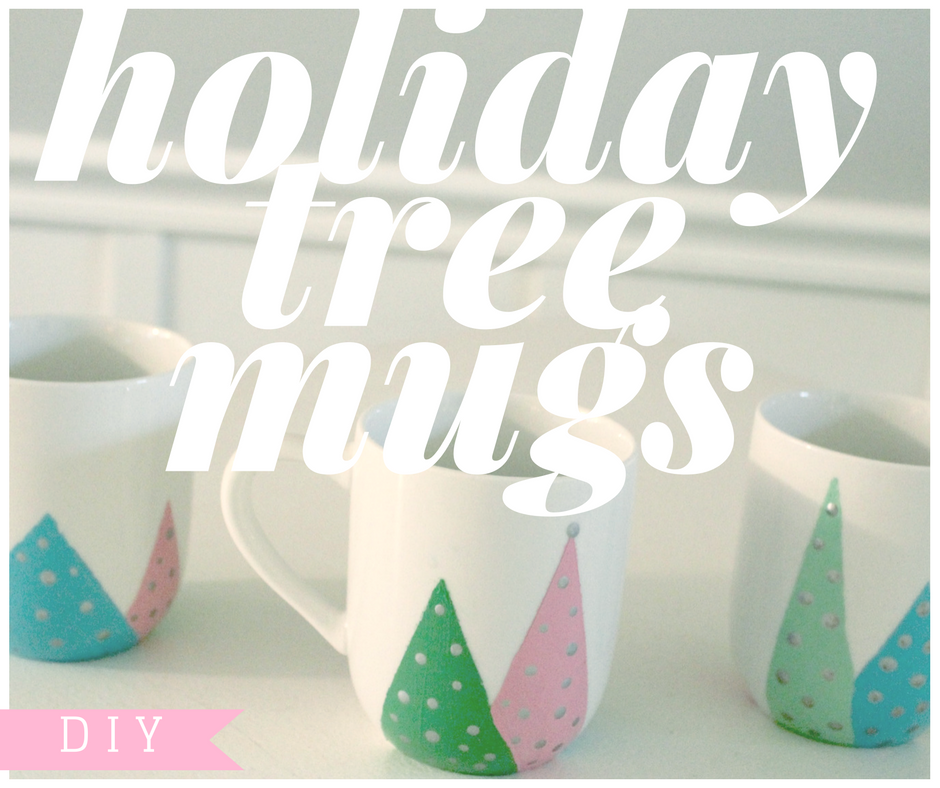 Kortni Jeane DIY Holiday Tree Mugs
