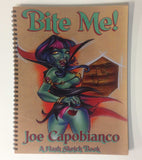 "Book ""Bite Me!"" A Flash Sketch Book by Joe Capobianco"