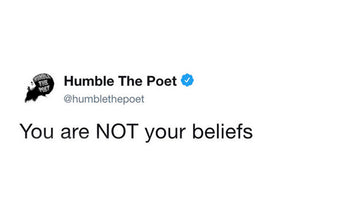 You are NOT your beliefs