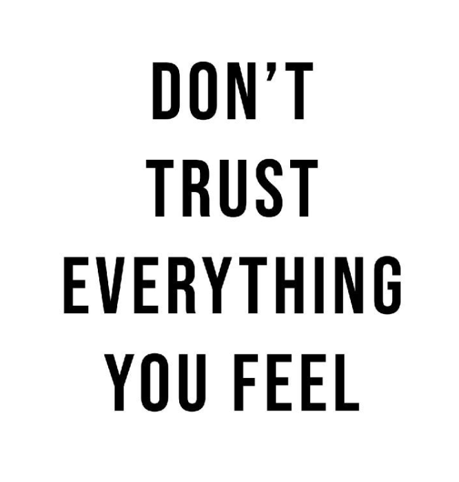 Don't Trust Everything You Feel