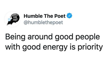 Being Around Good Energy is Priority