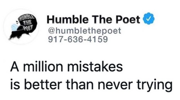 A Million Mistakes is Better than Never Trying