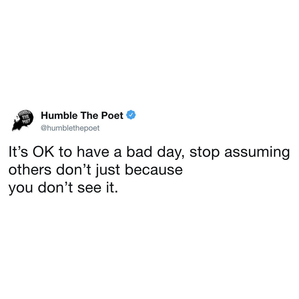 It's OK to have a bad day..