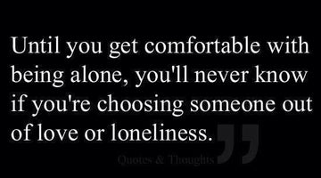 Get Comfortable with Being Alone