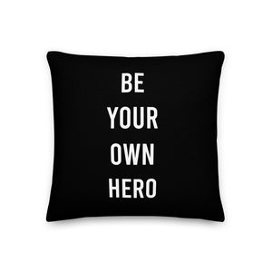 Be your own hero Pillow