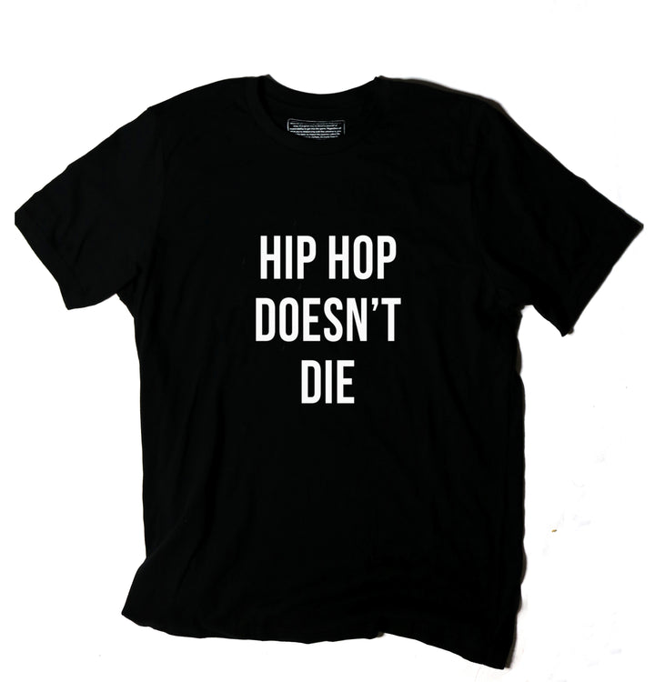 Hip Hop Doesn't Die -  Unisex T-Shirt