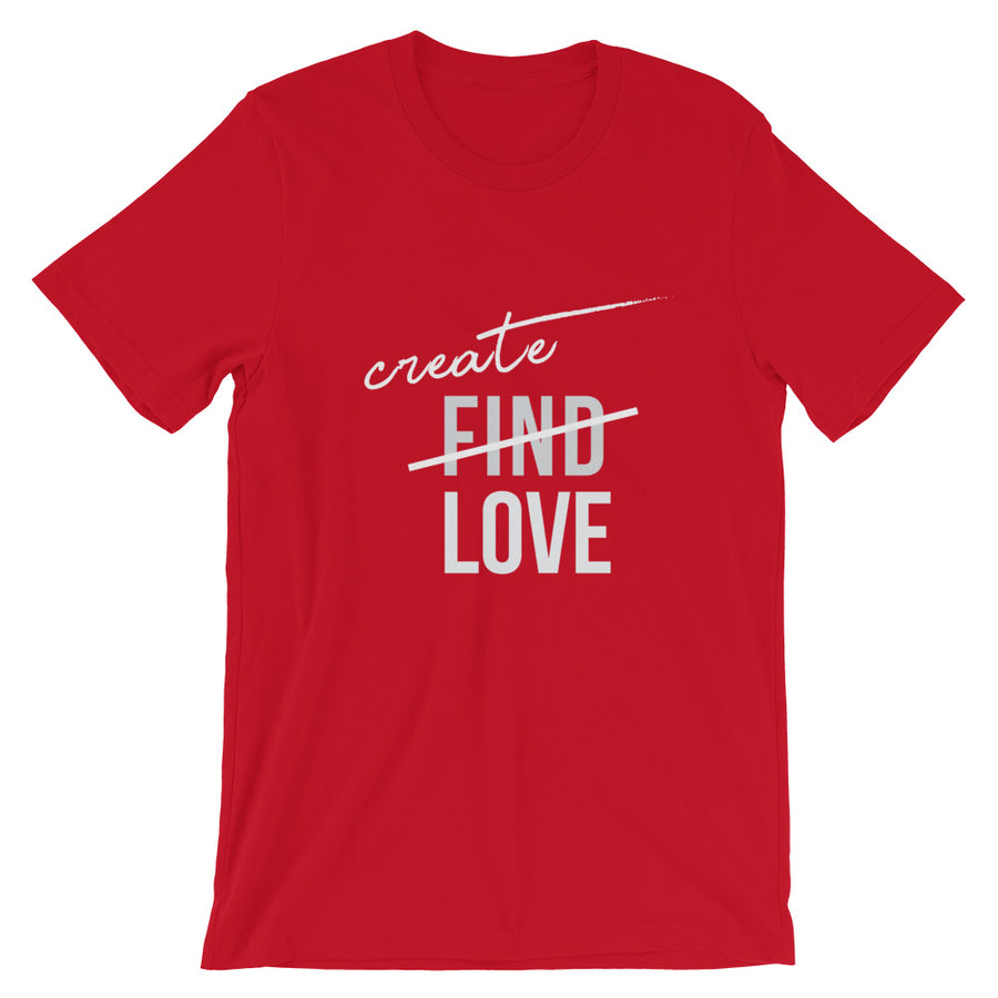 Create Love - Short-Sleeve Unisex T-Shirt