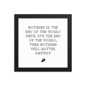 Nothing is the end of the world - Framed poster
