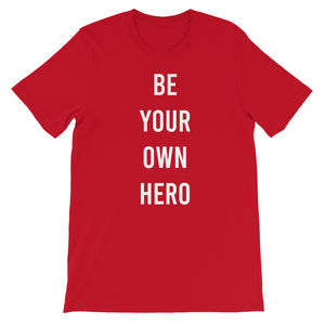 Be your own hero - Short-Sleeve Unisex T-Shirt