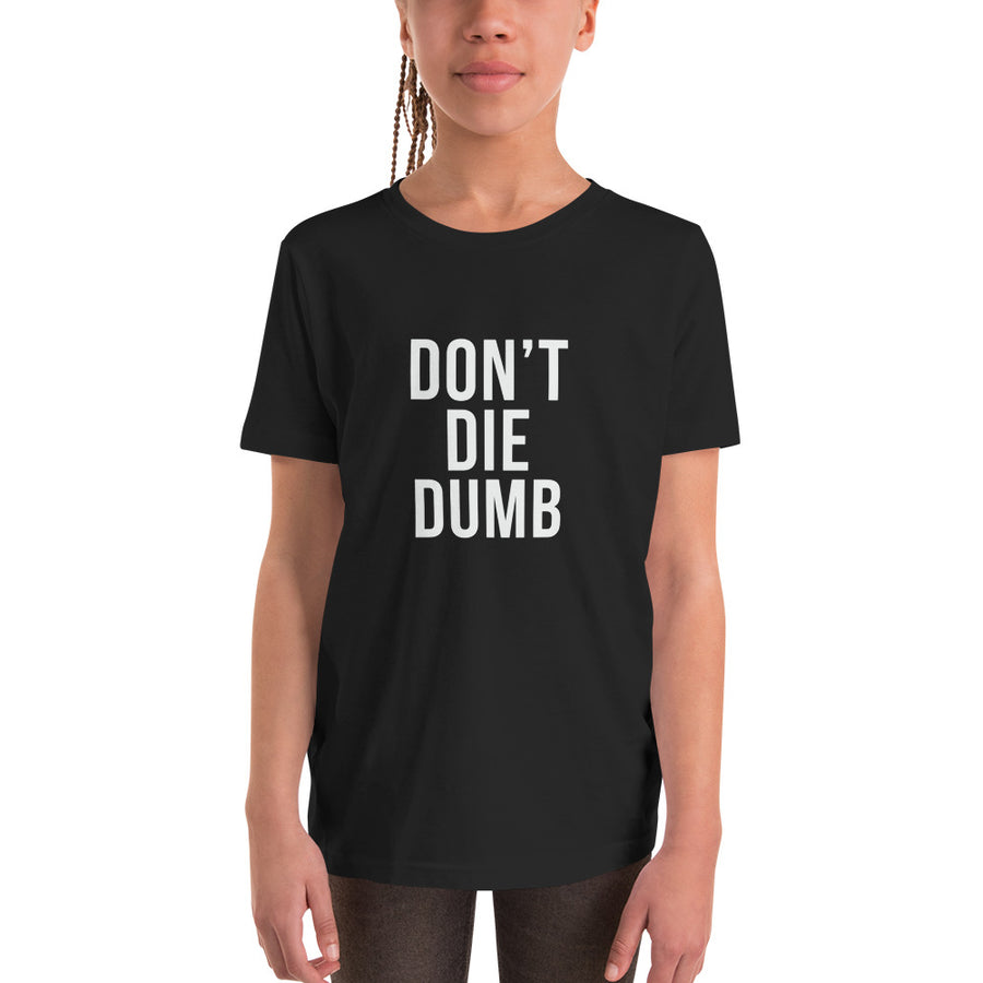 """Don't Die Dumb"" Youth Short sleeve"