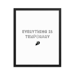 Everything is temporary - Framed poster