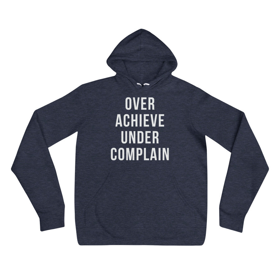 Over Achieve Under Complain - Unisex hoodie