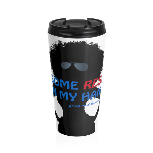 """Respek"" My Hair (Stainless Steel Travel Mug)"
