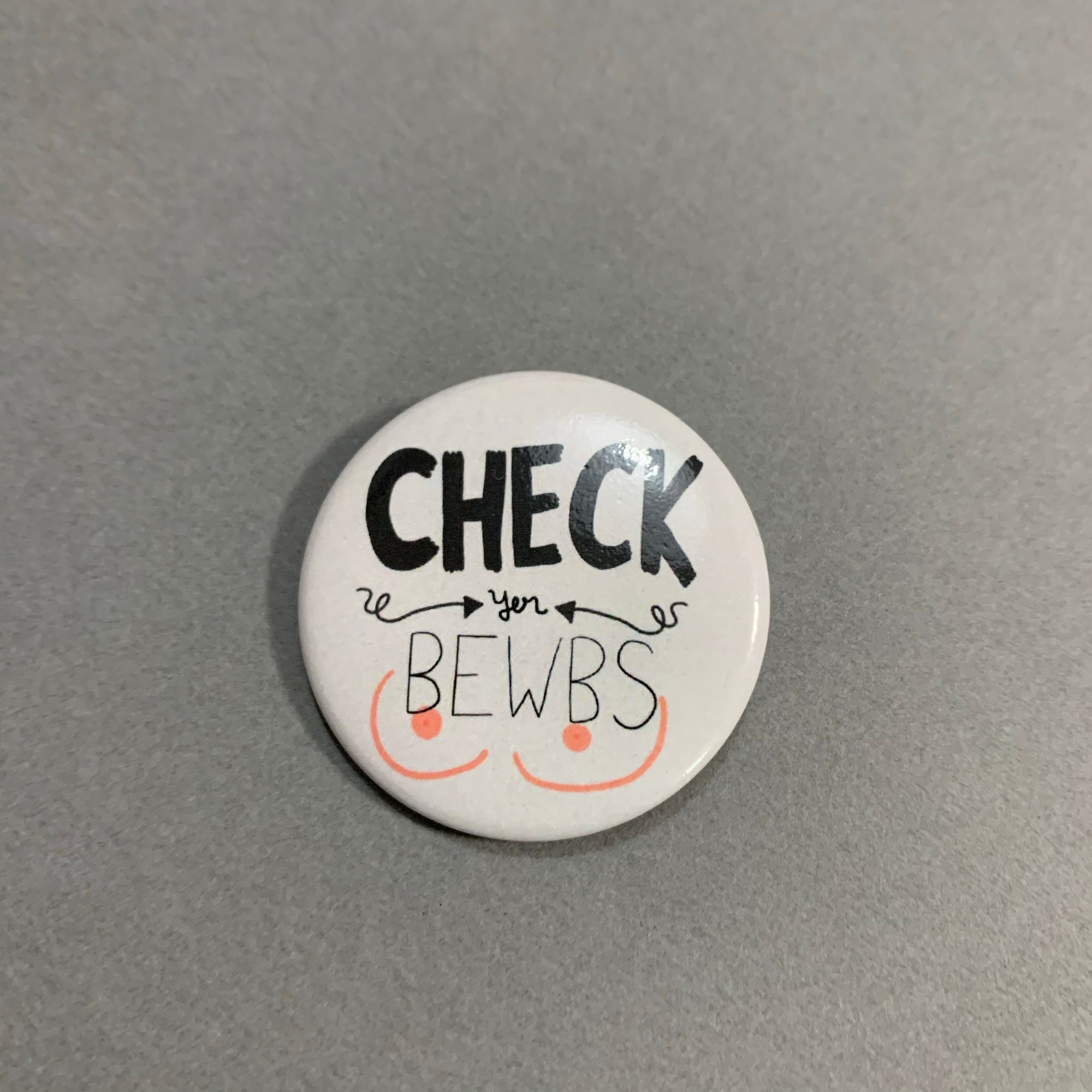 Check Yer Bewbs Button