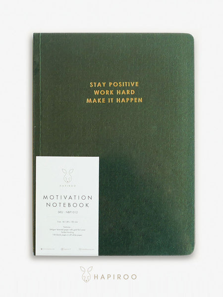 STAY POSITIVE WORK HARD MAKE IT HAPPEN Motivation Notebook