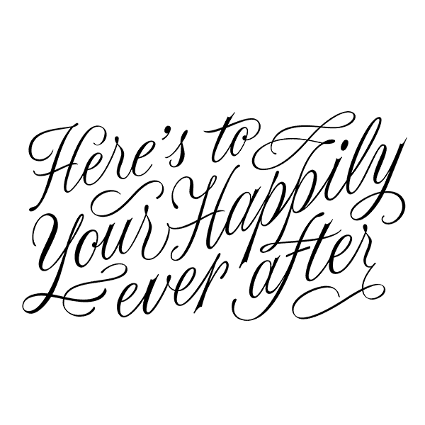 Here's to your happily ever after