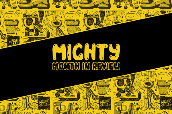 Mighty Month In Review: June