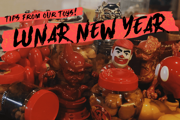 Lunar New Year tips from our toys!
