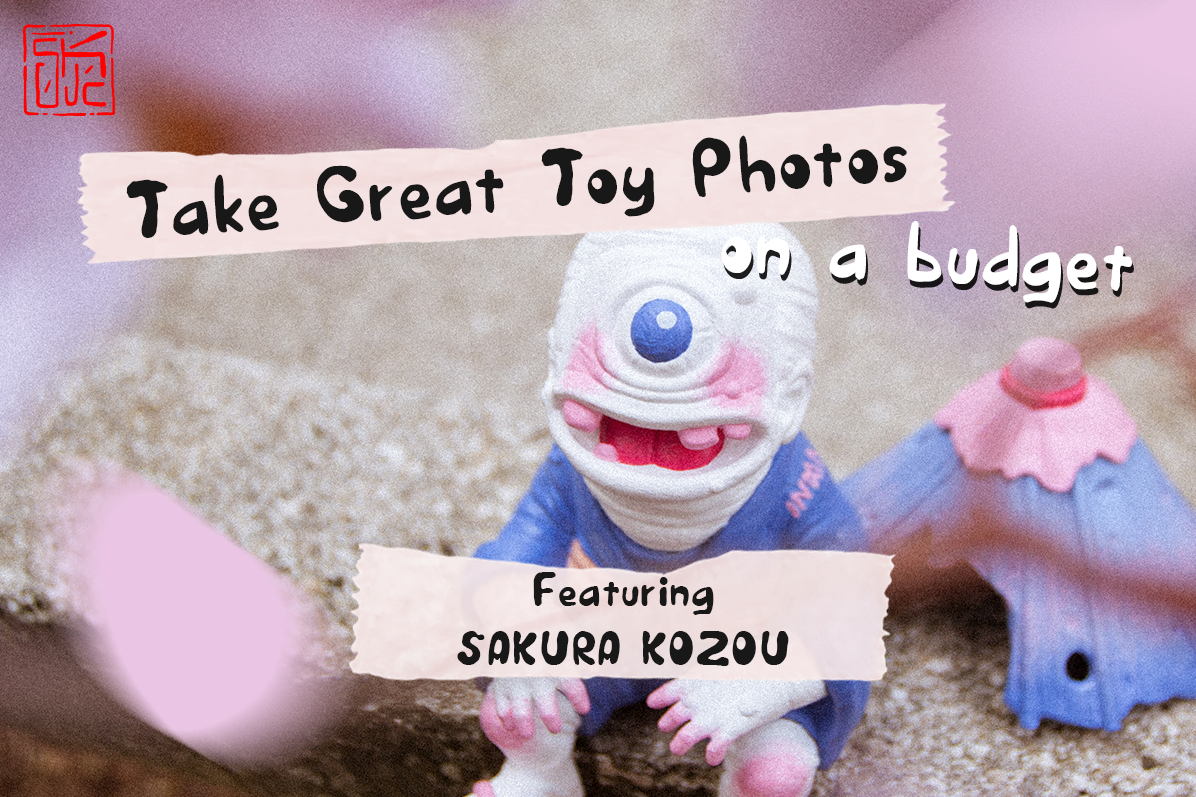 Take Great Toy Photos on a Budget – featuring Sakura Kozou