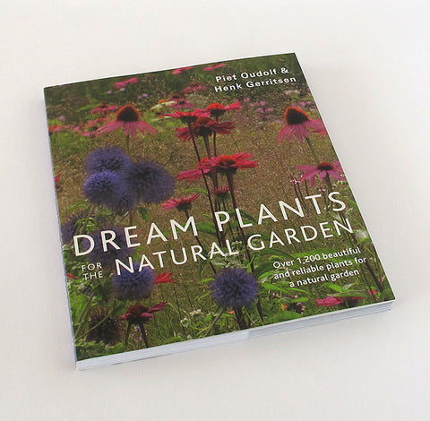 dream plants for the natural garden by piet oudolf and henk gerritsen