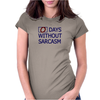 0 Days without sarcasm Womens Fitted T-Shirt