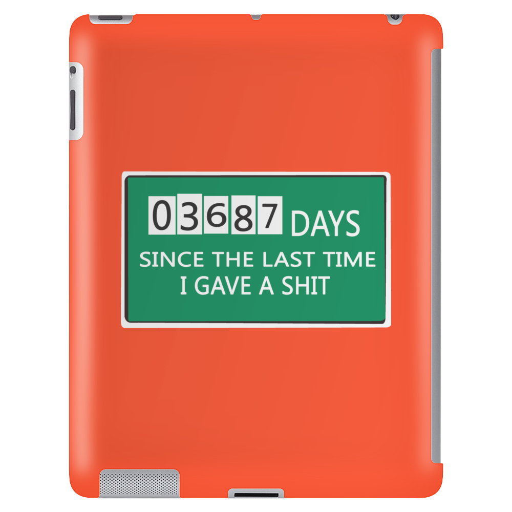 03687 days since the last time i gave a shit Funny Humor Geek Tablet