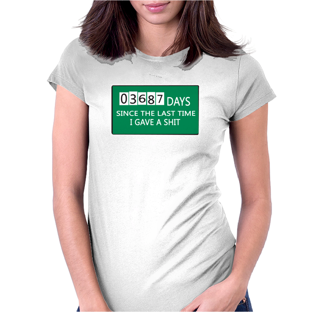 03687 days since the last time i gave a shit Funny Humor Geek Womens Fitted T-Shirt