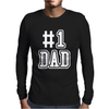 #1 DAD Mens Long Sleeve T-Shirt