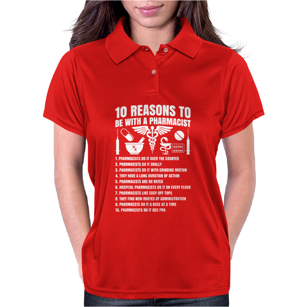 10 Reasons To Be With A Pharmacist Womens Polo