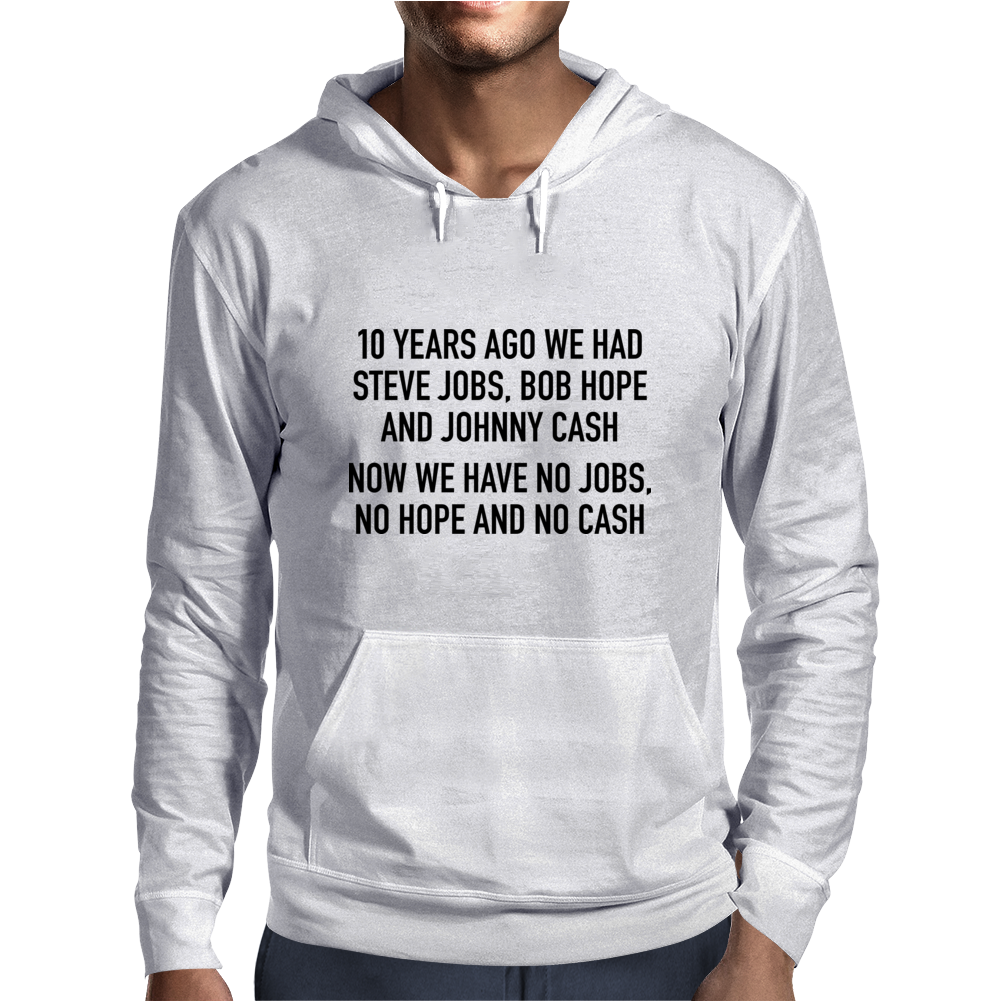10 years ago we had steve jobs, bob hope and johnny cash (landscape, black) Mens Hoodie