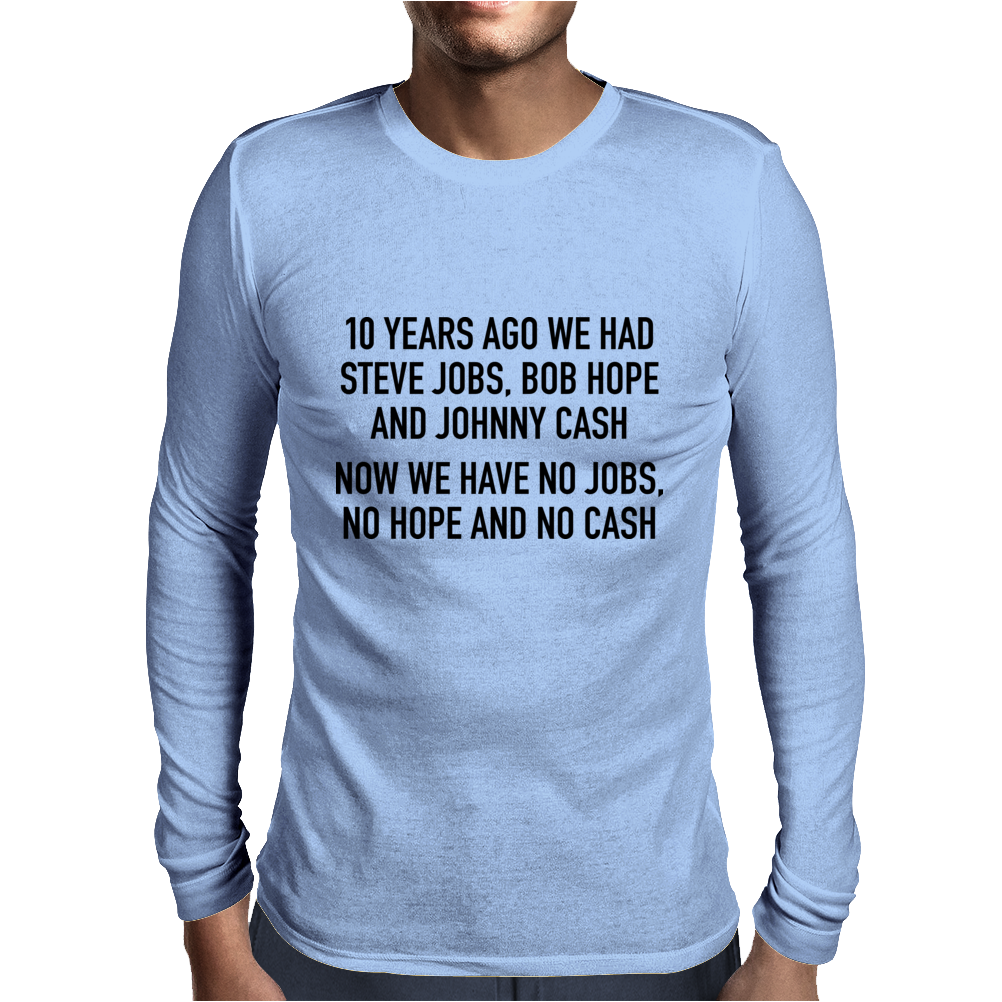 10 years ago we had steve jobs, bob hope and johnny cash (landscape, black) Mens Long Sleeve T-Shirt