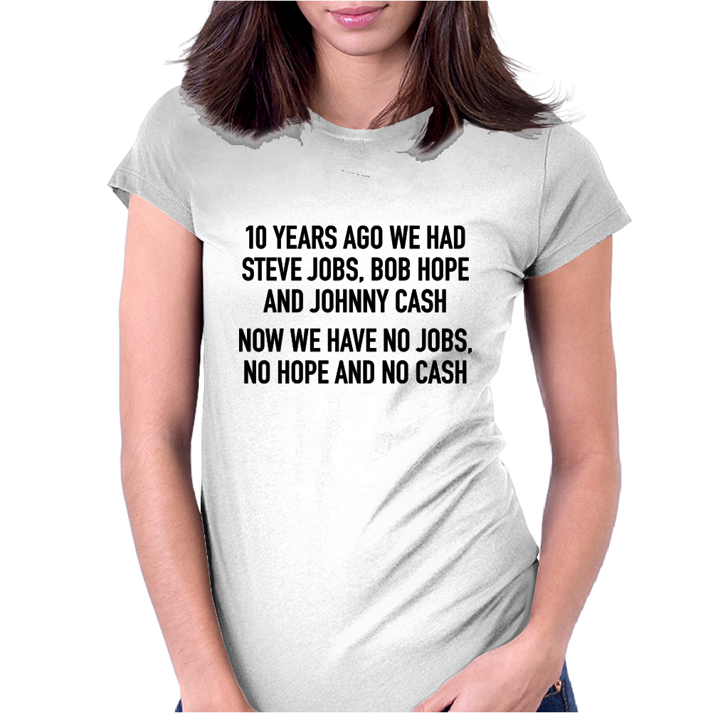 10 years ago we had steve jobs, bob hope and johnny cash (landscape, black) Womens Fitted T-Shirt