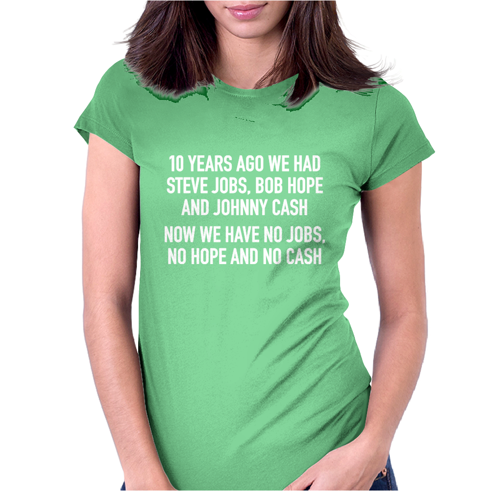 10 years ago we had steve jobs, bob hope and johnny cash (landscape, white) Womens Fitted T-Shirt