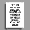 10 years ago we had steve jobs, bob hope and johnny cash (portrait, black) Poster Print (Portrait)