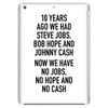 10 years ago we had steve jobs, bob hope and johnny cash (portrait, black) Tablet
