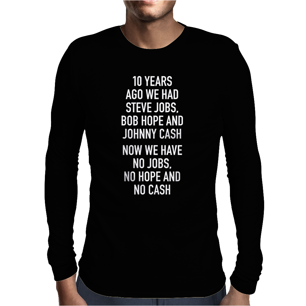 10 years ago we had steve jobs, bob hope and johnny cash (portrait, white) Mens Long Sleeve T-Shirt