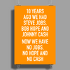 10 years ago we had steve jobs, bob hope and johnny cash (portrait, white) Poster Print (Portrait)