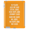 10 years ago we had steve jobs, bob hope and johnny cash (portrait, white) Tablet