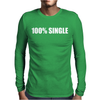 100__Single_-_Funny_T-Shirt_Holiday_Gift_Tee_Alcohol_Bar_Shirt_Party_Tee Mens Long Sleeve T-Shirt