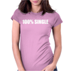 100__Single_-_Funny_T-Shirt_Holiday_Gift_Tee_Alcohol_Bar_Shirt_Party_Tee Womens Fitted T-Shirt