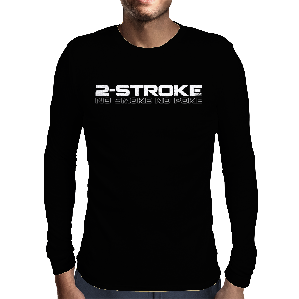 2 Stroke No Smoke No Poke Biker Mens Long Sleeve T-Shirt