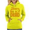 26ers Are Not Dead Womens Hoodie